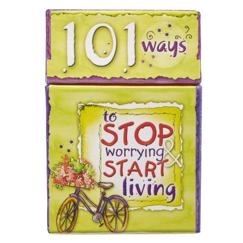 101 Ways to Stop Worrying & Start Living