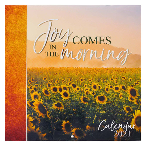 Joy Comes In The Morning 2021 Large Wall Calendar - Psalm 50:3