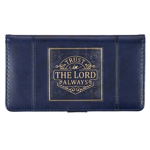 Trust in the LORD Always Navy Blue Faux Leather Checkbook Cover - Isaiah 26:4