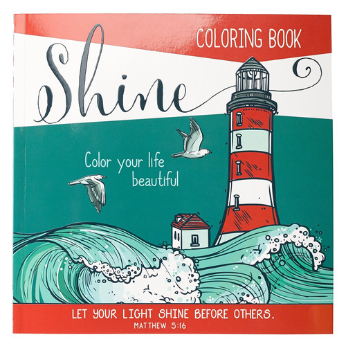 Shine, Color your life beautiful - Matthew 5:16 Coloring Book