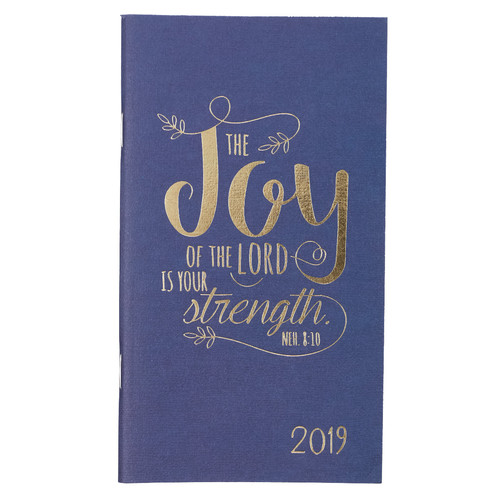 The Joy of the Lord - Nehemiah 8:10 2019 Small Daily Planner
