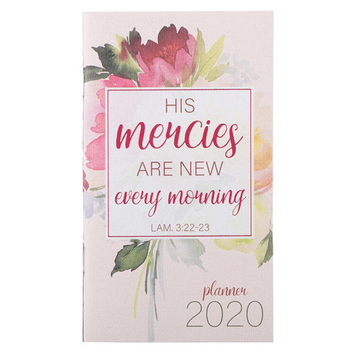 His Mercies Are New: 2020 Small Daily Planner - Lamentations 3:22-23