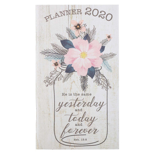 He is the Same: 2020 Small Daily Planner - Hebrews 13:8