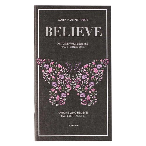 Believe 2021 Small Daily Planner - John 6:47