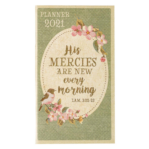 His Mercies Are New 2021 Small Daily Planner - Lamentations 3:22-23