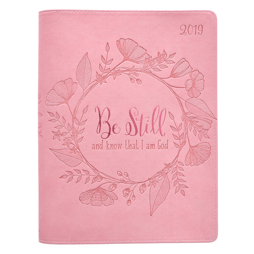 Be Still - Psalm 46:10 - 2019 Pink Large Classic Luxleather Daily Planner