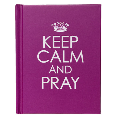 Keep Calm and Pray Hardcover Edition