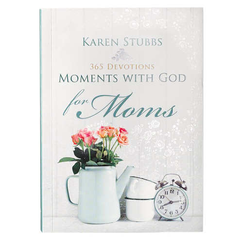 Moments with God for Moms by Karen Stubbs - Softcover Edition