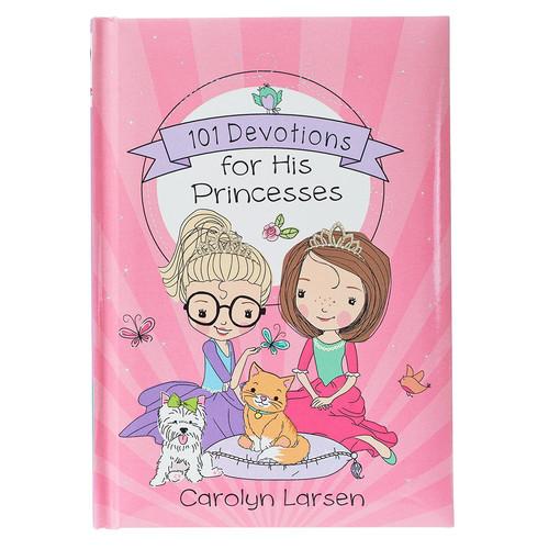 101 Devotions for His Princesses Devotional