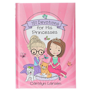 101 Devotions for His Princesses Devotional