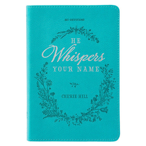 He Whispers Your Name Turquoise Faux Leather Devotional