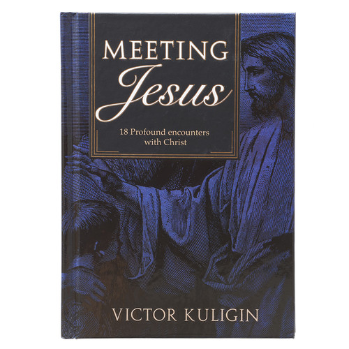 Meeting Jesus - Profound Encounters with Christ