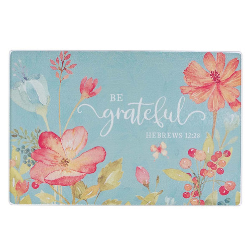 Be Grateful Medium Glass Cutting Board - Hebrews 12:28
