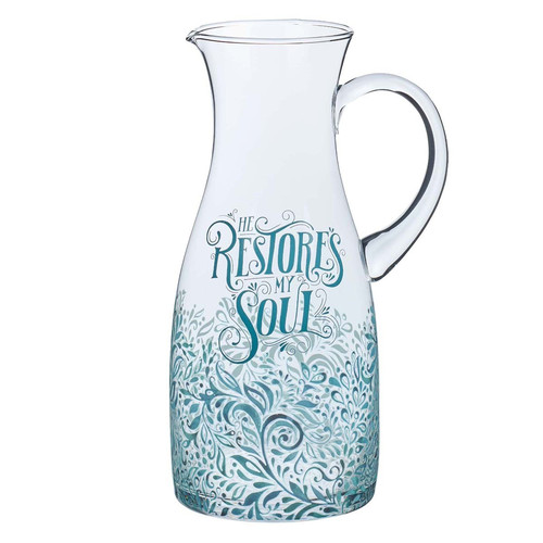 He Restores My Soul Glass Pitcher - Psalm 23:3