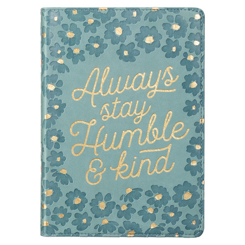 Always Stay Humble and Kind Teal Faux Leather Classic Journal