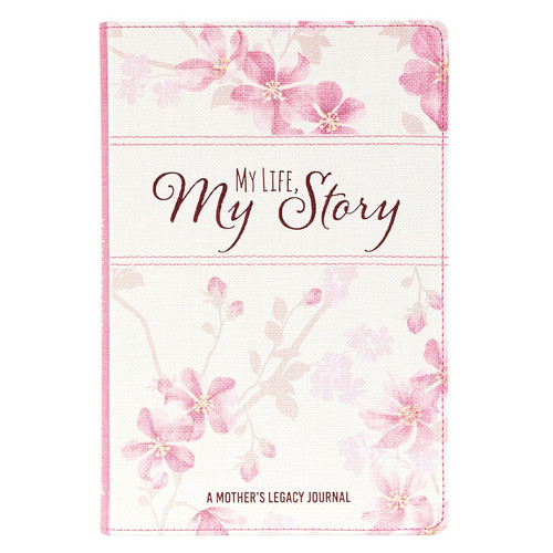 My Life My Story, A Mothers Legacy Journal - Pink Floral Prompted Journal