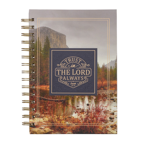 Trust in the LORD Always Wirebound Journal - Isaiah 26:4