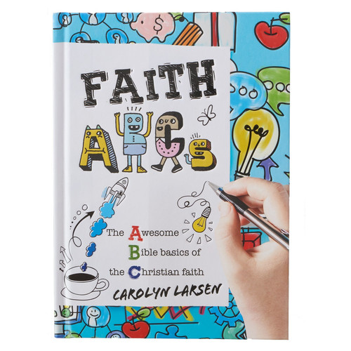 FAITH ABC's: The Awesome Bible Basics of the Christian Faith