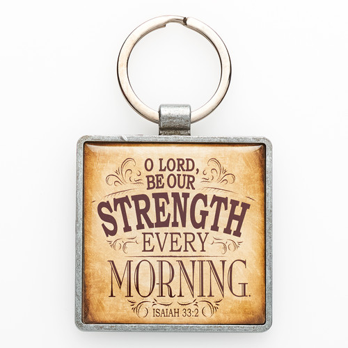 Be Our Strength Metal Keyring Featuring Isaiah 33:2