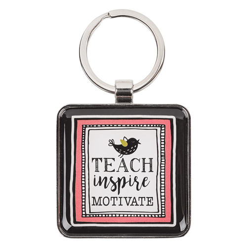 Teach, Inspire, Motivate Metal Keyring