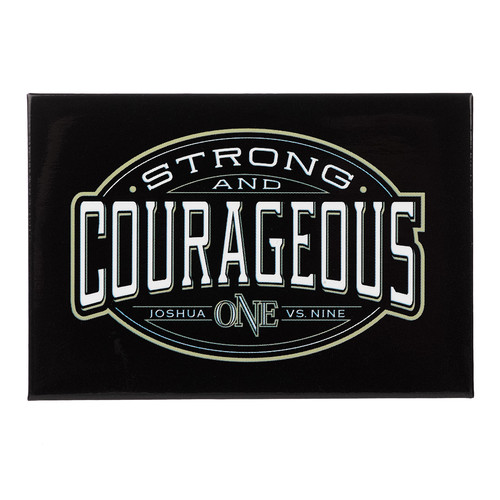 Strong & Courageous Joshua 1:9 Magnet