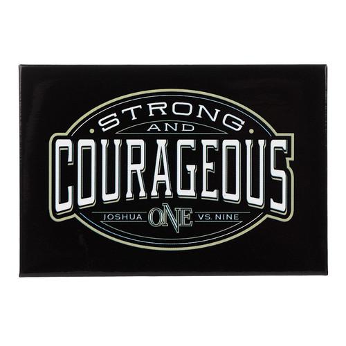 Strong & Courageous Joshua 1:9 Magnet