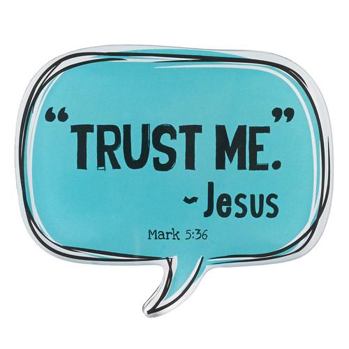 Trust Me Speech Bubble Magnet in Blue - Mark 5:36