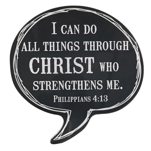 I Can Do All Things Through Christ Speech Bubble Magnet in Black - Philippians 4:13