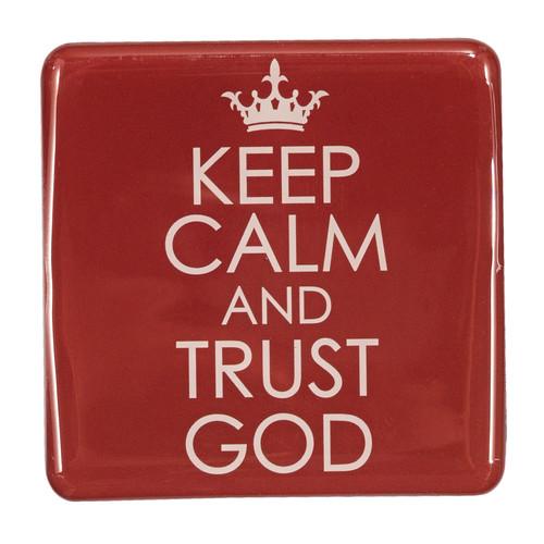 Keep Calm And Trust God Inspirational Magnet