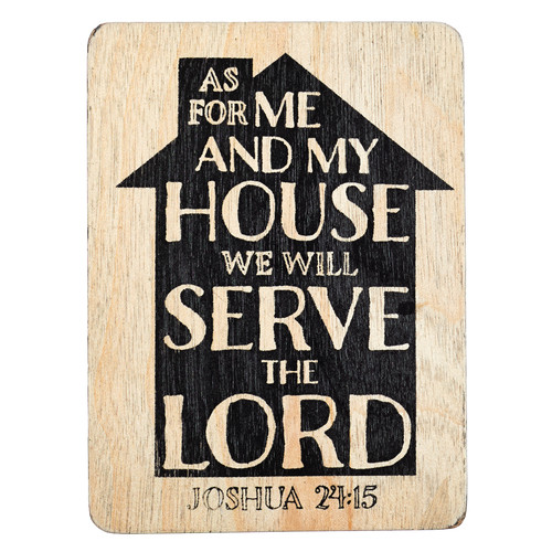 As For Me and My House Wood Magnet - Joshua 24:15