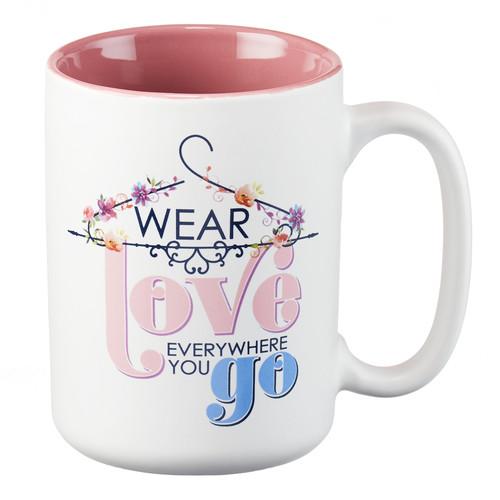 Wear Love Everywhere You Go Coffee Mug