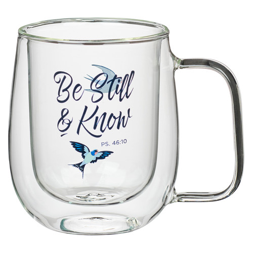 Be Still and Know Double-waledl Glass Mug – Psalm 46:10