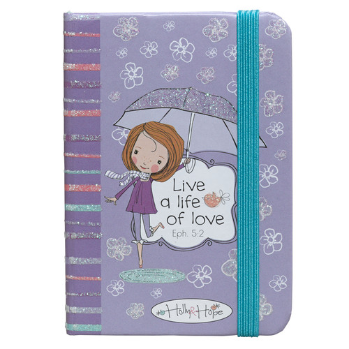Holly & Hope: Live A Life of Love Notebook - Eph 5:2