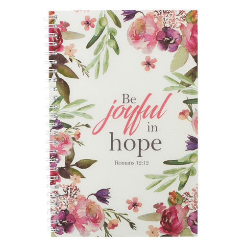 Be Joyful in Hope - Romans 12:12 Wirebound Notebook