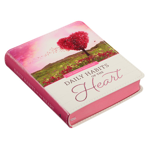 Daily Habits of the Heart One Minute Devotional