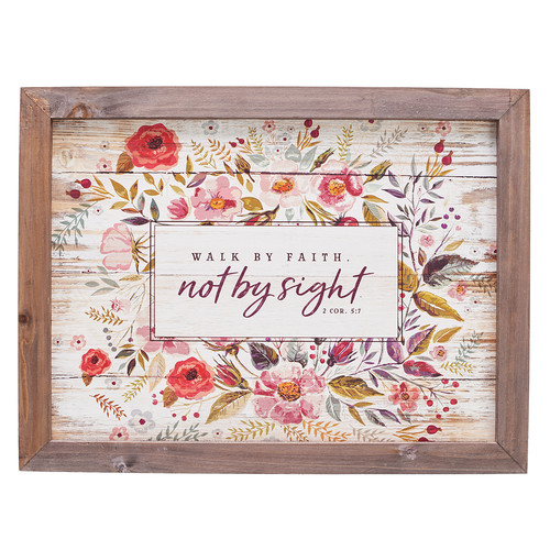Walk by Faith - 2 Corinthians 5:7 Wall Plaque