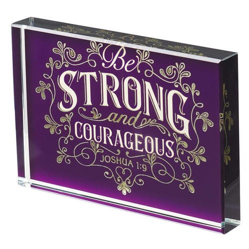 Be Strong & Courageous Glass Plaque