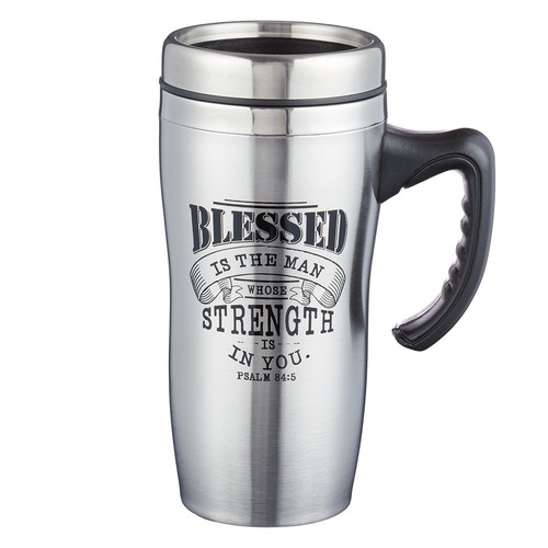 Blessed is the Man Stainless Steel Travel Mug With Handle - Psalm 84:5