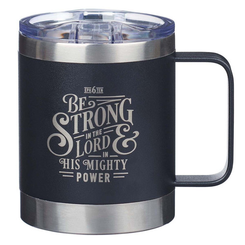 Be Strong in the LORD Camp Style Stainless Steel Mug - Ephesians 6:10