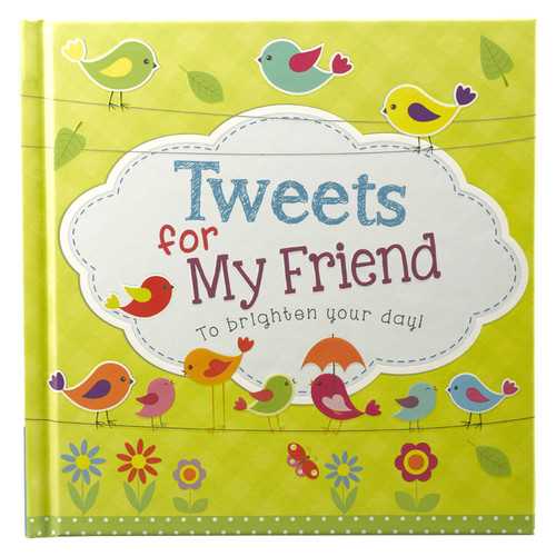 Tweets for My Friend Hardcover Gift Book