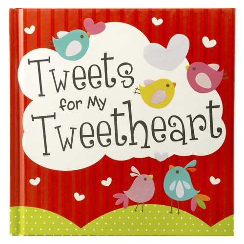 Tweets for my Tweetheart Hardcover Gift Book